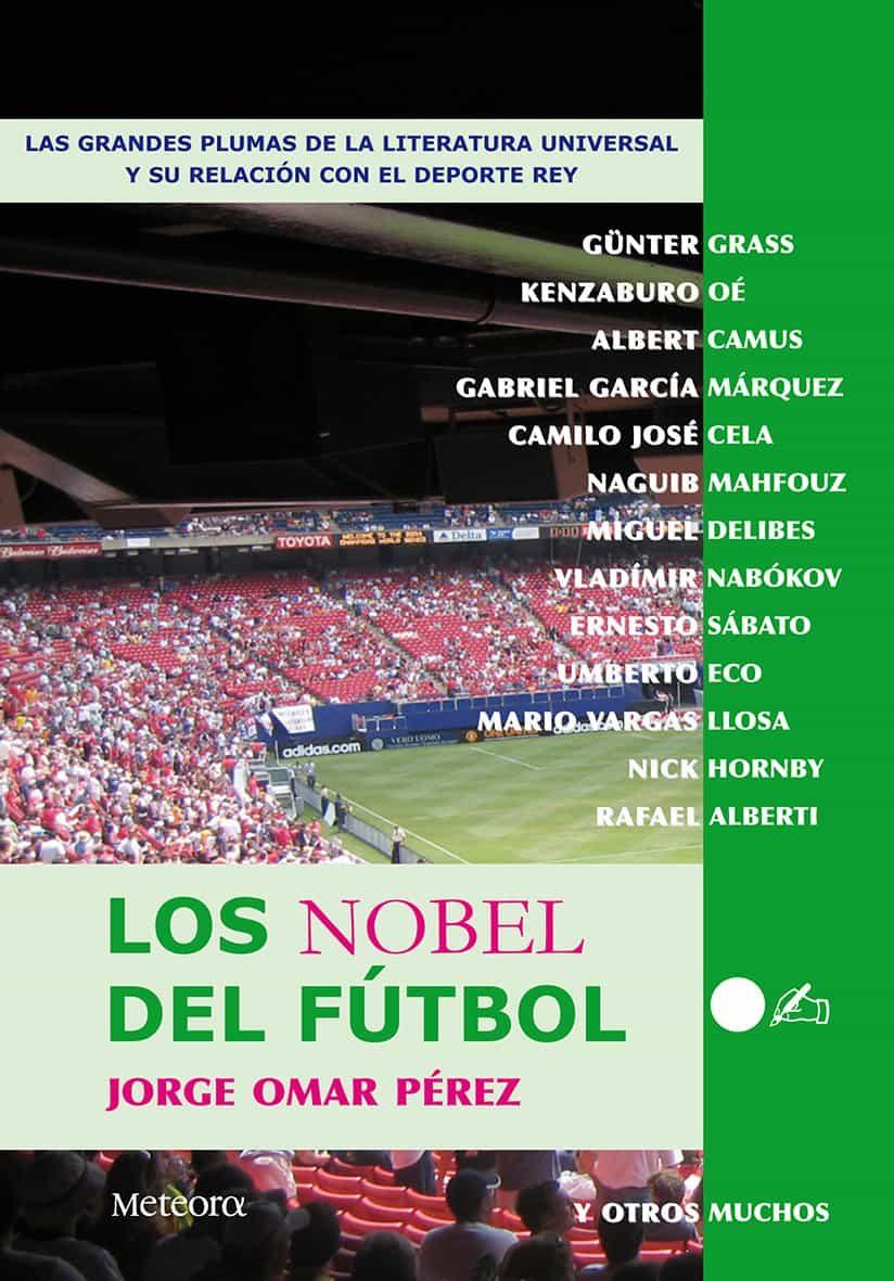 Los Nobel Del Futbol por Jorge Omar Perez