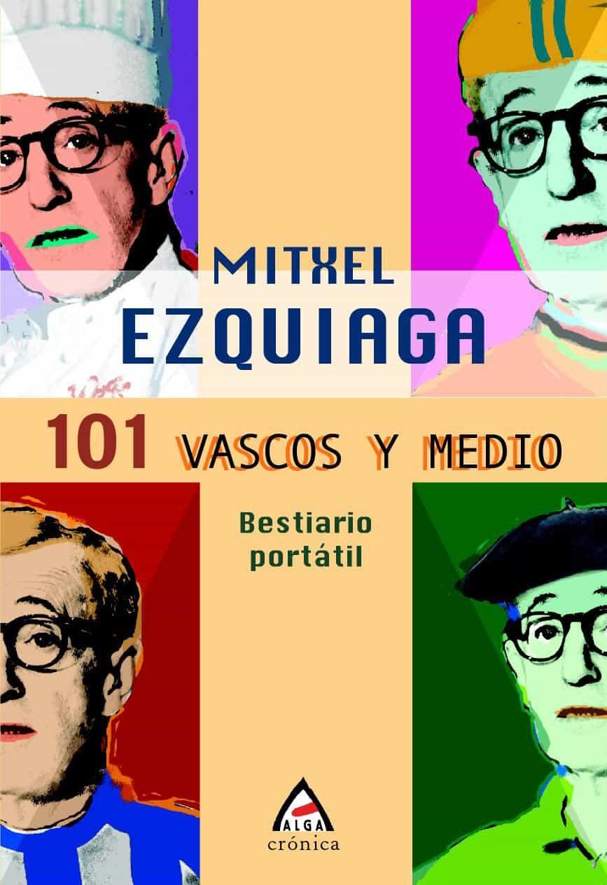 101 Vascos Y Medio (bestiario Portatil) por Mitxel Ezquiaga epub