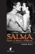 Salma, Entre El Amor Y El Deseo por Bravo Carmen epub