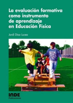 La Evaluacion Formativa Como Instrumento De Aprendizaje En Educac Ion Fisica por Jordi Diaz Lucea epub