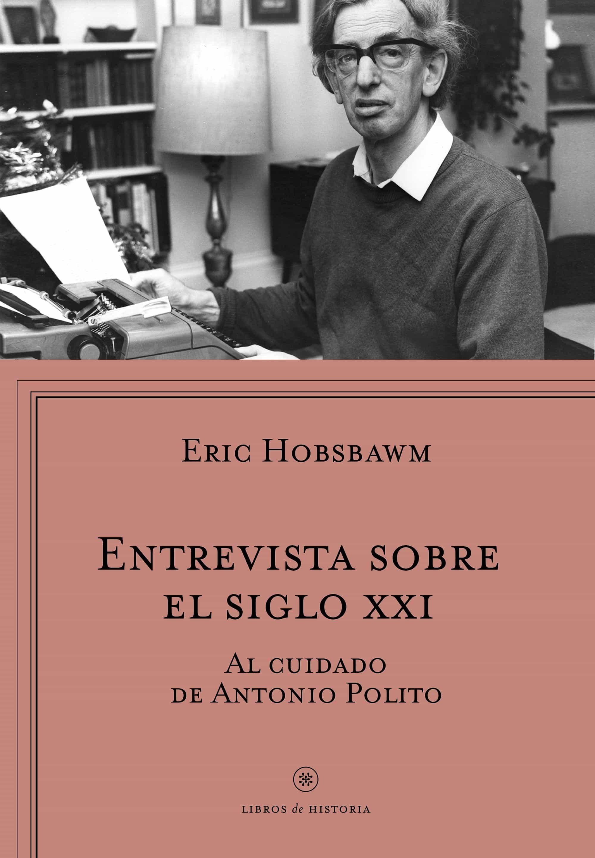 Entrevista Sobre El Siglo Xxi por Eric Hobsbawm