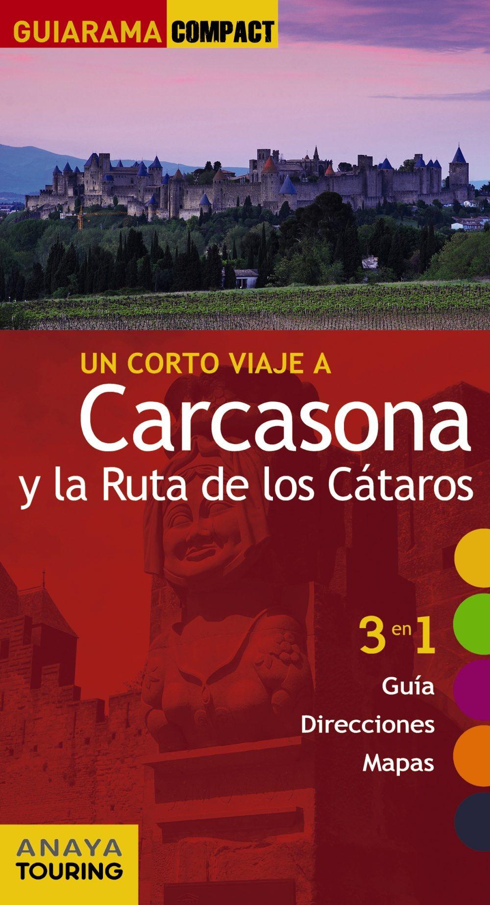 Un Corto Viaje A Carcasona Y La Ruta De Los Cátaros 2016 (guiarama Compact) por Edgar De Puy Y Fuentes