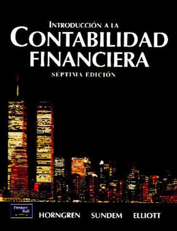 INTRODUCCION A LA CONTABILIDAD FINANCIERA 7 ED CHARLES T HORNGREN Comprar Libro 9789701703861