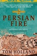 Persian Fire: The First World Empire, Battle For The West por Tom Holland epub