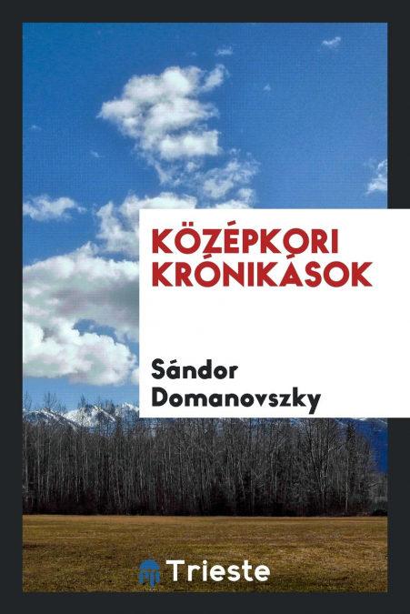 Descargar Epub K�z�pkori Kr�nik�sok