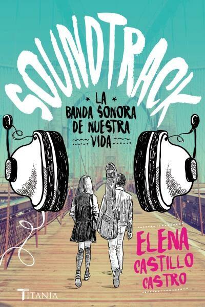 soundtrack. la banda sonora de nuestra vida-elena castillo castro-9788416327171