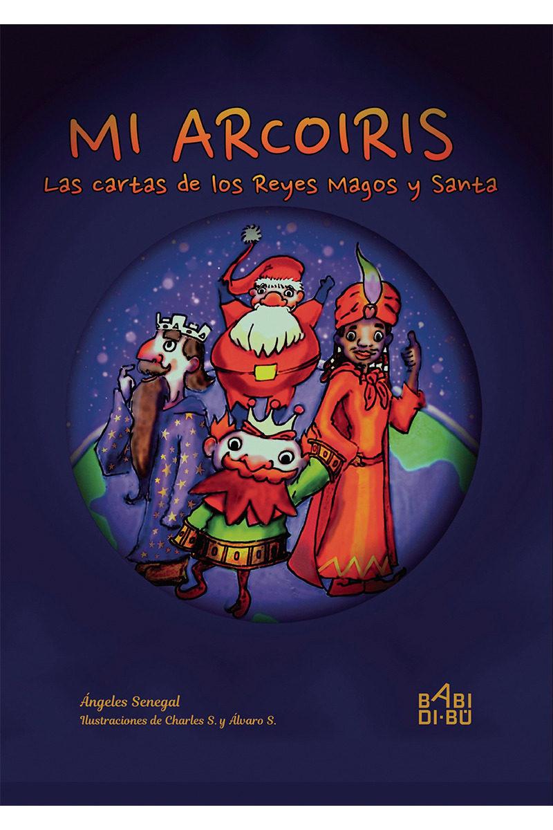 mi arcoiris, las cartas de los reyes magos y santa-angeles senegal-9788416777471