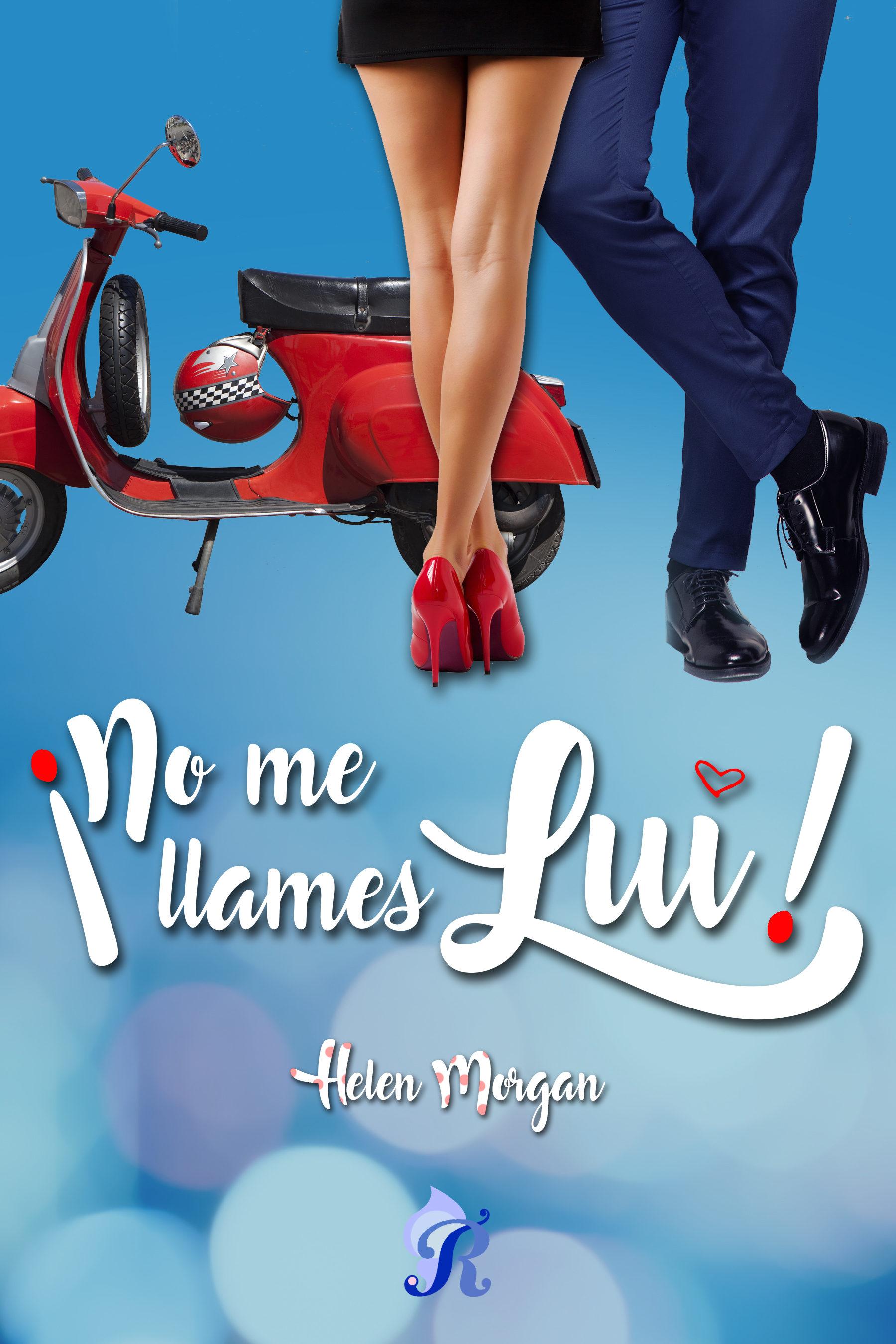 ¡No me llames Lui!, Helen Morgan (rom) 9788417474171