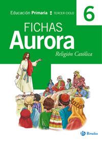 Religion: Fichas (6º Educacion Primaria, Religion Catolica) (auro Ra) por Vv.aa.