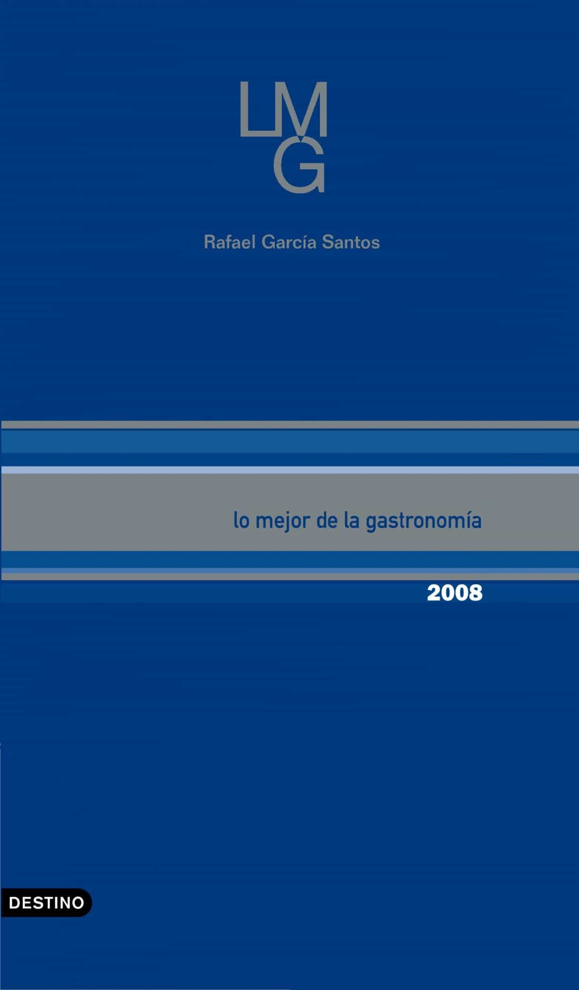 Lo Mejor De La Gastronomía 2008 por Rafael Garcia Santos epub