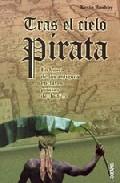 Tras El Cielo Pirata por Kevin Rushby Gratis