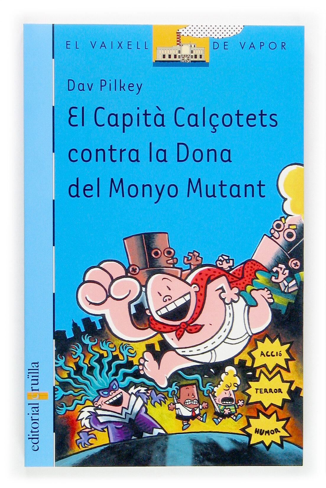 El Capita Calçotets Contra La Dona Del Monyo Mutant por Dav Pilkey