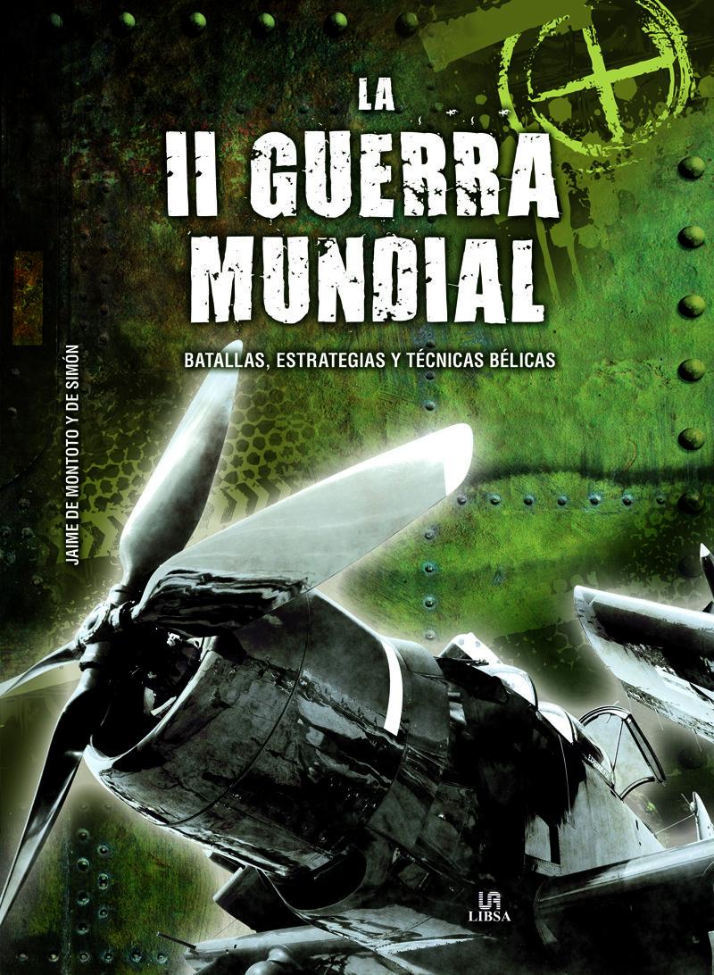 La Ii Guerra Mundial por Jaime De Montoto Y De Simon
