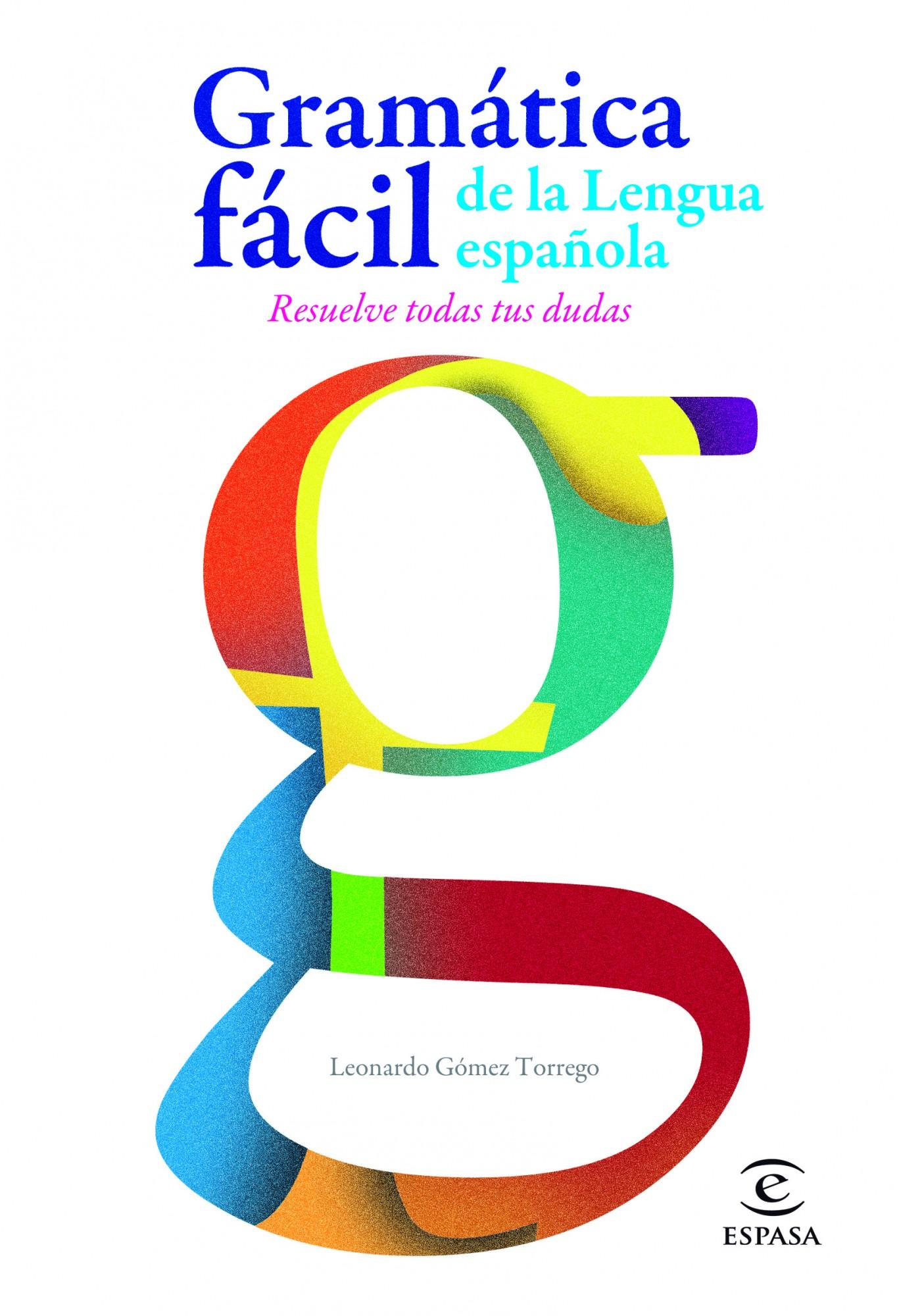 gramatica super facil de la lengua española-leonardo gomez torrego-9788467005271