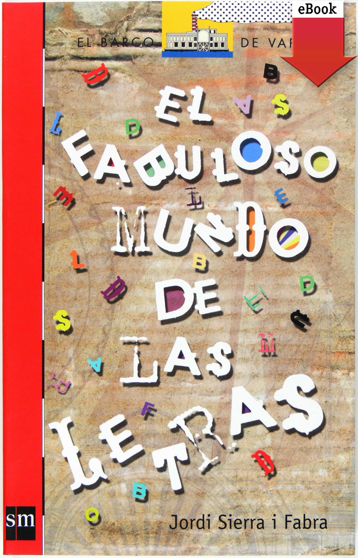 El Fabuloso Mundo De Las Letras (ebook-epub)   por Jordi Sierra I Fabra