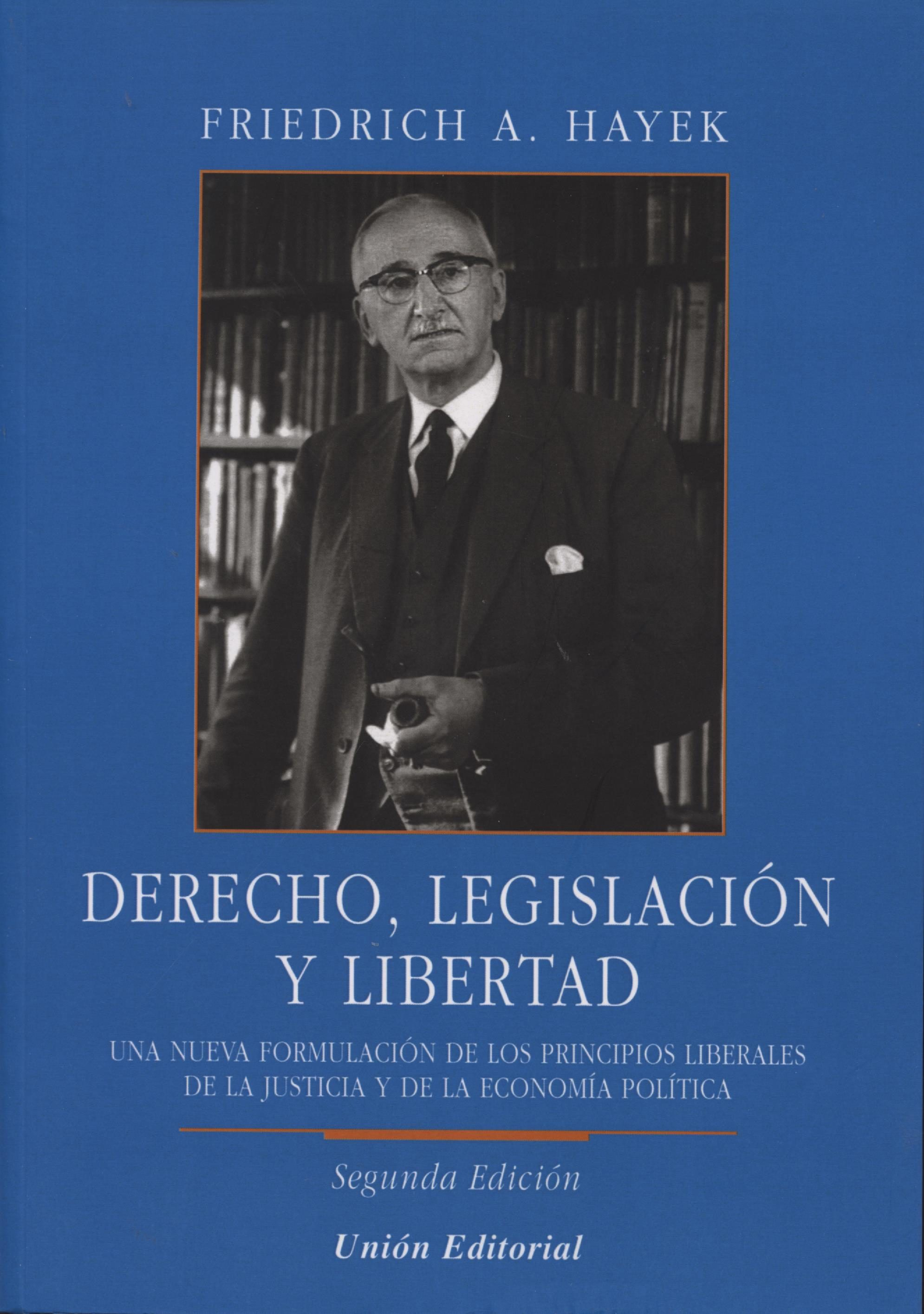 Derecho, Legislacion Y Libertad (2ª Ed.) por Friedrich A. Hayek