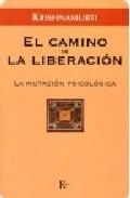 El Camino De La Liberacion: La Mutacion Psicologica por Jiddu Krishnamurti epub
