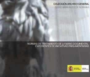 Normas De Tratamiento De La Serie Documental: Expedientes De Inic Iativas Parlamentarias por Vv.aa.