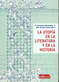 La Utopia En La Literatura Y En La Historia por F. Carmona Fernandez