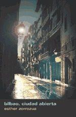 Bilbao, Ciudad Abierta por Esther Zorrozua