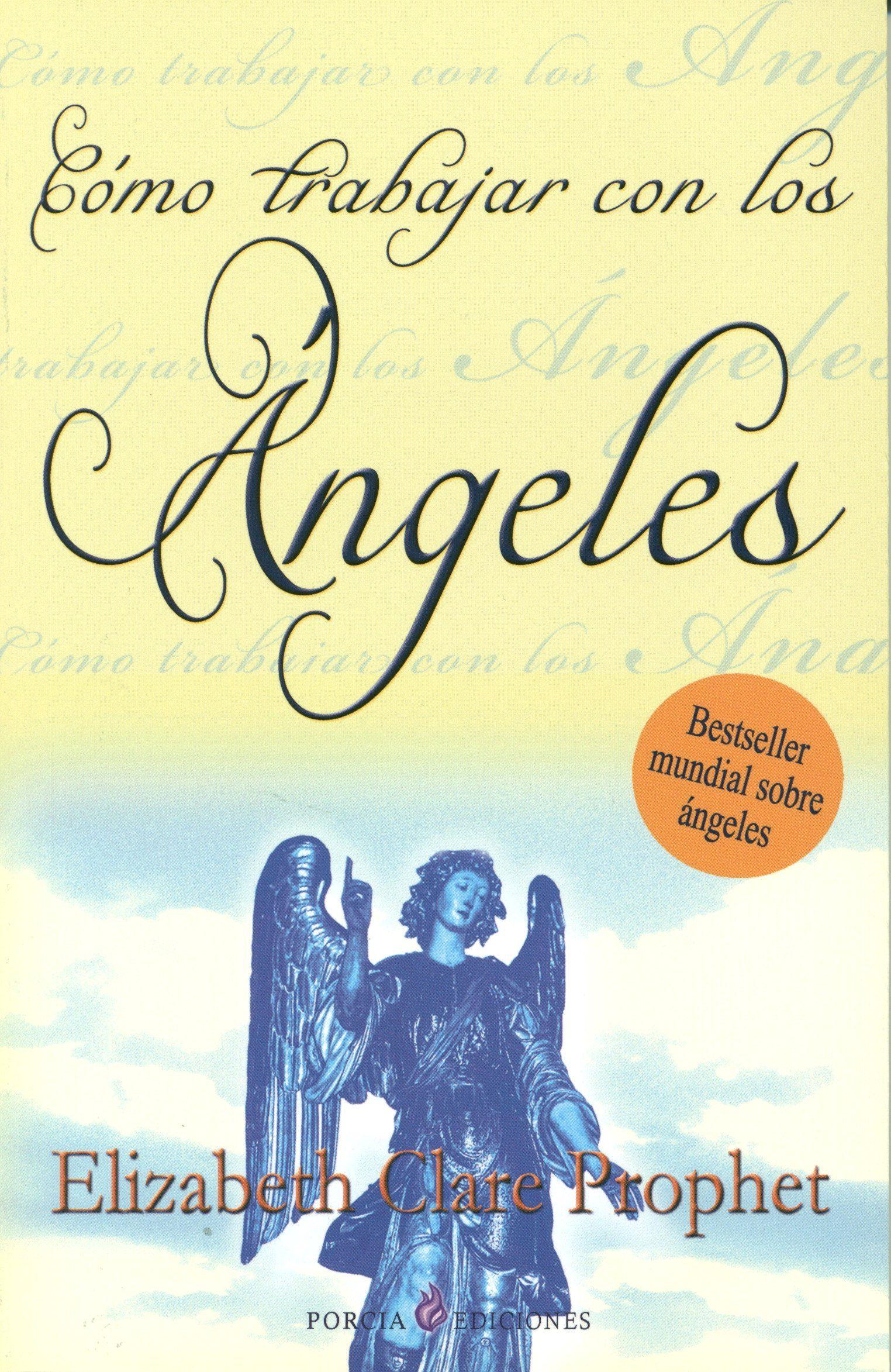 Como Trabajar Con Los Angeles  (2ª Edicion) por Elizabeth Clare Prophet