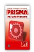 Prisma Ejercicios: Metodo Español Para Extranjeros (nivel Consoli Da C1) por Manuel Marti Sanchez;                                                                                    Beatriz Exposito De La Torre