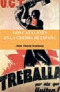 Los Catalanes En La Guerra De España por Jose Maria Fontana Tarrats