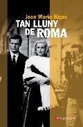 Tan Lluny De Roma por Joan Maria Bigas epub