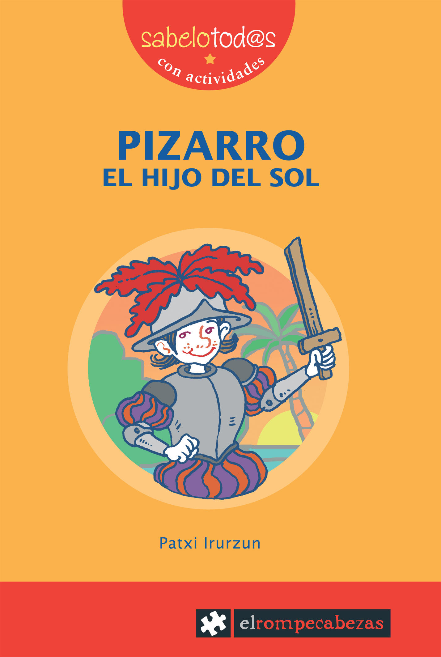 Pizarro El Hijo Del Sol por Patxi Irurzun