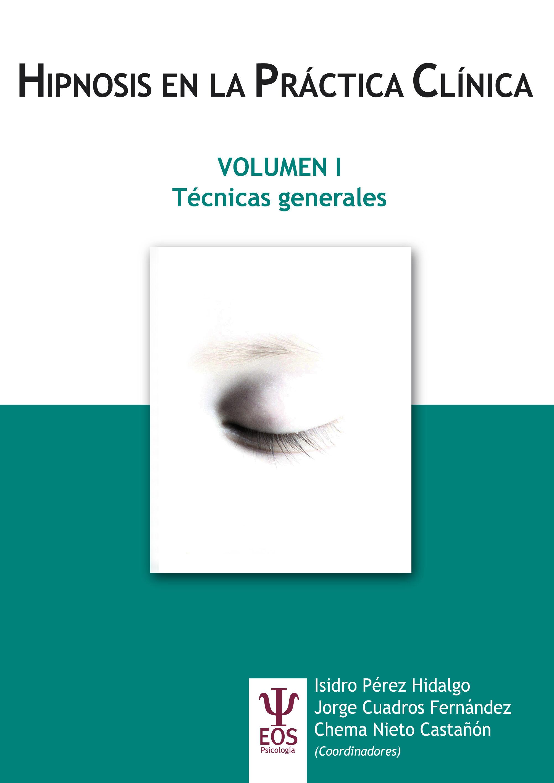 hipnosis en la practica clinica. volumen i-isidro perez hidalgo-jorge cuadros fernandez-chema nieto castañón-9788497274371