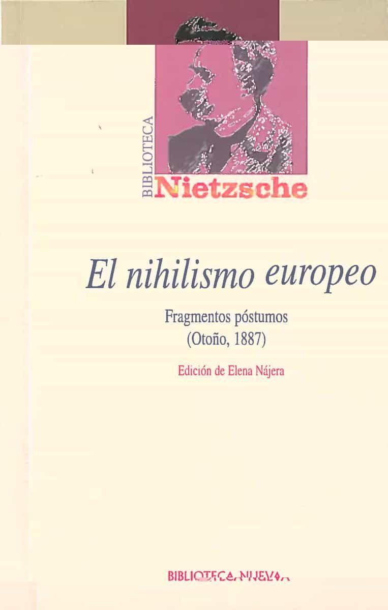 el nihilismo europeo: fragmentos postumos (otoño, 1887)-friedrich nietzsche-9788497424271