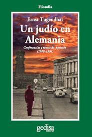 Un Judio En Alemania: Conferencias Y Tomas De Posicion (1978-1991 ) por Ernst Tugendhat epub