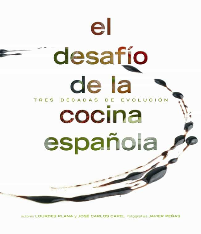 El Desafio De La Cocina Española: Tres Decadas De Evolucion por Lourdes Plana