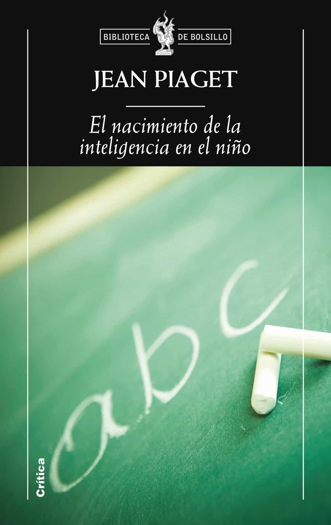 7e93478df06 el nacimiento de la inteligencia en el niño-jean piaget-9788498922271