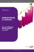 Cos De Professors D Ensenyament Secundari: Administracio D Empres Es (ade): Temari (vol. I) por Vv.aa.