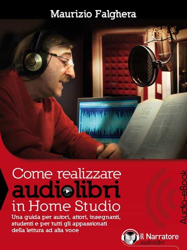 Come Realizzare Audiolibri In Home Studio (audio-ebook)   por  epub