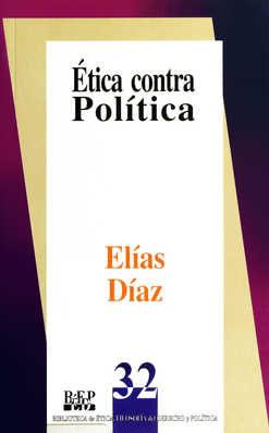 Etica Contra Politica por Elias Diaz Gratis