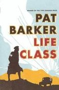 Life Class por Pat Barker