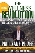 How To Make A New Wellness Revolution por Paul Zane Pilzer