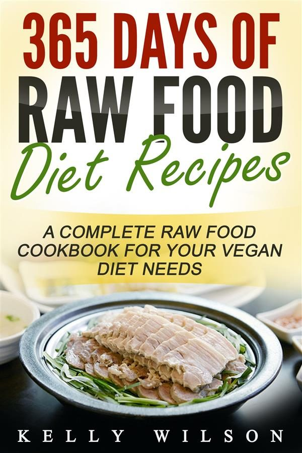 365 days of raw food diet recipes a complete raw food cookbook for 365 days of raw food diet recipes a complete raw food cookbook for your vegan forumfinder Images