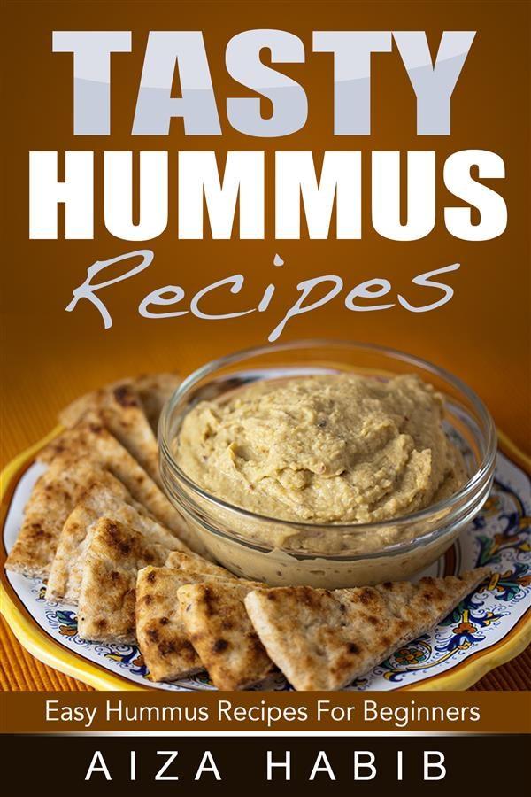 Tasty hummus recipes easy hummus recipes for beginners ebook tasty hummus recipes easy hummus recipes for beginners ebook 9781508066781 forumfinder Image collections