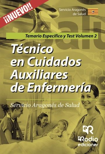 Técnico En Cuidados Auxiliares De Enfermería. Servicio Aragonés De Salud. Temario Específico Y Test Volumen 2   por Vv.aa.