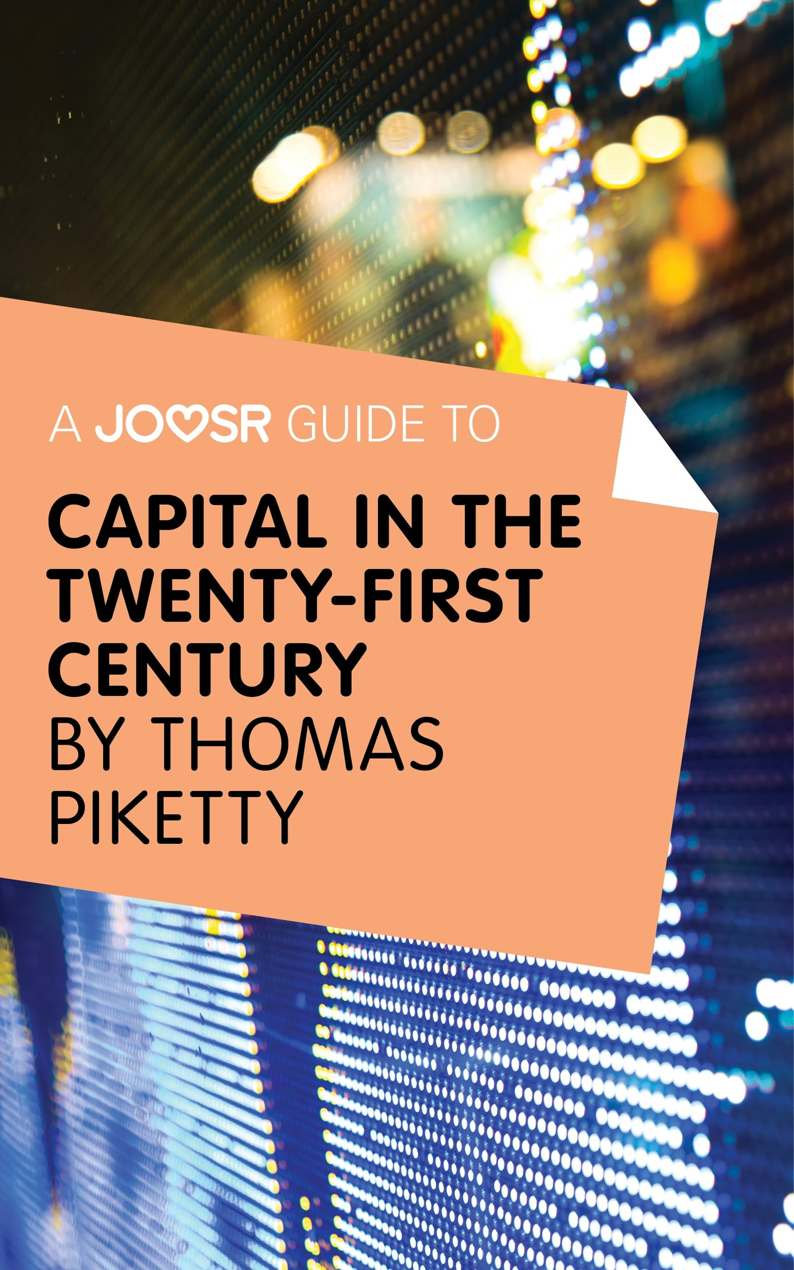 a joosr guide to... capital in the twenty-first century (ebook)-thomas piketty-9781785670381