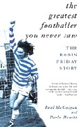 The Greatest Footballer You Never Saw: Robin Friday Story por Paul Mcguigan epub