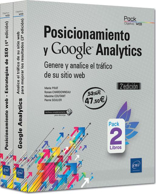 Posicionamiento Y Google Analytics: Pack De 2 Libros: Genere Y Analice El Trafico De Su Sitio Web por Pierre Soulier - Maxime Coutant - Marie Prat - Ronan Chardonneau