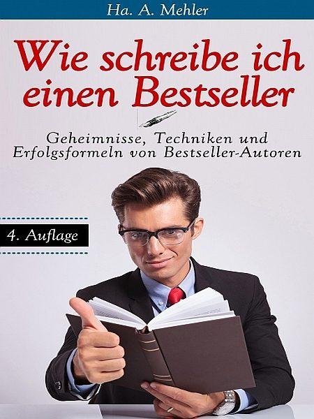 Wie Schreibe Ich Einen Bestseller Ebook Ha A Mehler 9783957036681