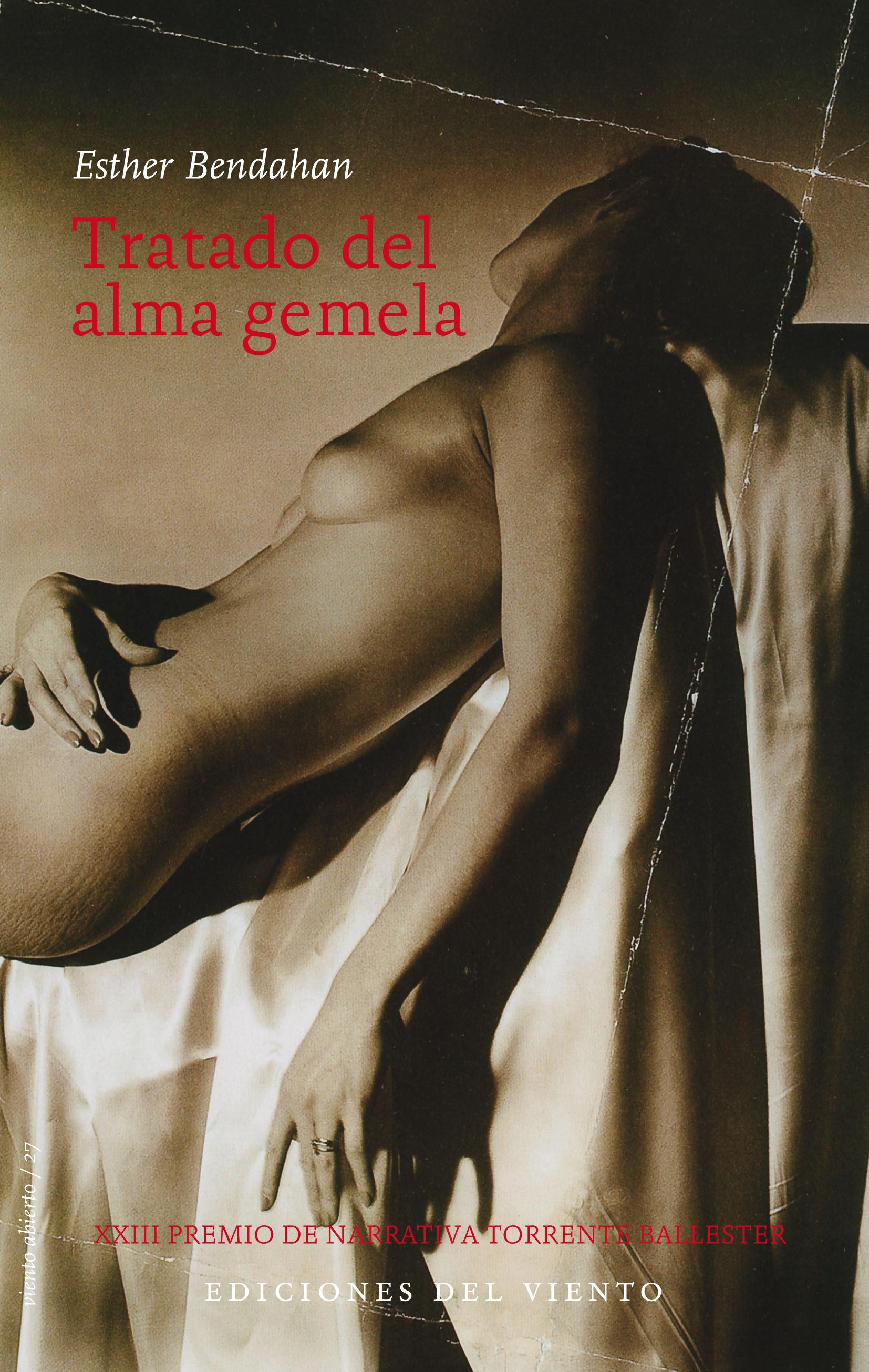 Tratado Del Alma Gemela (xxiii Premio De Narrativa Torrente Balle Ster) por Esther Bendahan