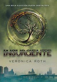 Insurgente, Veronica roth 9788427203181