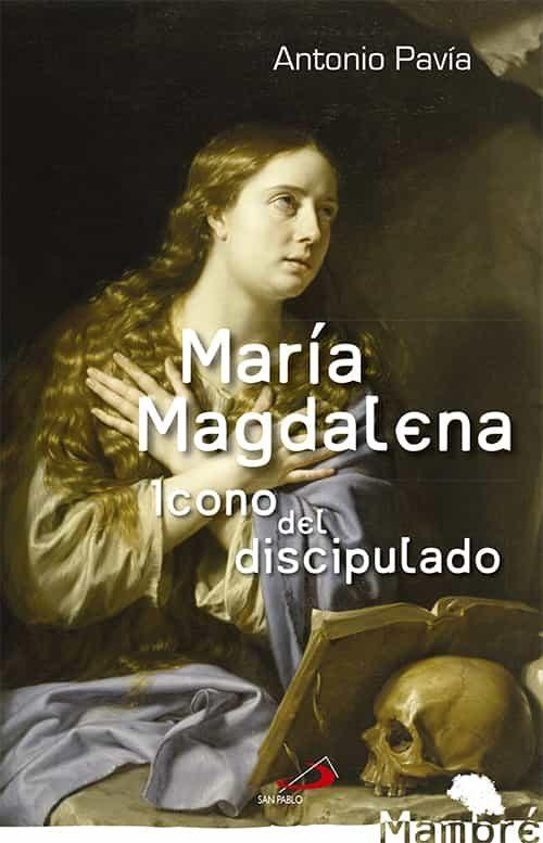 María Magdalena por Antonio Pavia Martin-ambrosio epub