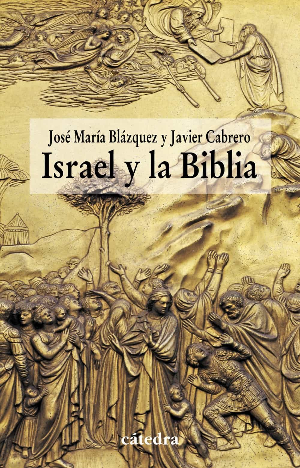 Israel Y La Biblia por Jose Maria Blazquez;                                                                                    Javier Cabrero